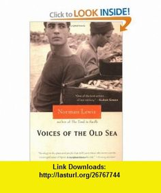Voices of the Old Sea (9780786716906) Norman Lewis , ISBN-10: 0786716908  , ISBN-13: 978-0786716906 ,  , tutorials , pdf , ebook , torrent , downloads , rapidshare , filesonic , hotfile , megaupload , fileserve