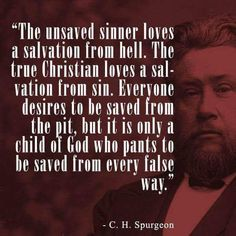 Spurgeon: the unsaved sinner loves a salvation. Great Quotes, Quotes To Live By, Inspirational Quotes, Inspire Quotes, Random Quotes, Motivational, Bible Verses Quotes, Faith Quotes, Scriptures