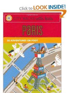 City Walks with Kids: Paris Adventures on Foot: Natasha Edwards, Roman Klonek: 9780811861700: Amazon.com: Books