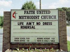 Life ain't no dress rehearsal - Church Signs