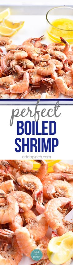 Boiled Shrimp Recipe - This Boiled Shrimp Recipe makes perfect boiled shrimp every time! So versatile for a quick and easy weeknight supper and especially for entertaining!  // addapinch.com