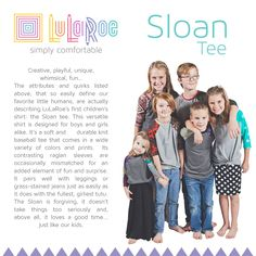 Your kids will want a Sloan Tee!