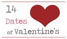 14 Dates of Valentine's.  definitely doing this.  there's even 14 dates for home