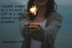 Schaamte verdwijnt als je het deeltje in jezelf die je niet aanvaardt accepteert en liefhebt. www.rustinjehoofd.com