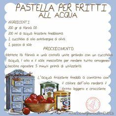 Pastella per fritti Cooking Tips, Cooking Recipes, Healthy Recipes, Good Food, Yummy Food, Wonderful Recipe, Italian Recipes, Helpful Hints, Food Porn