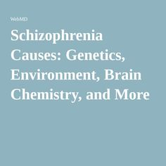 Schizophrenia Causes: Genetics, Environment, Brain Chemistry, and More                        links to marijuana usage