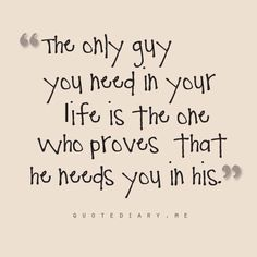 The guy you need...( I am on a romantic roll U guess)...