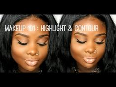 ♥ Makeup 101: Natural Highlight & Contour