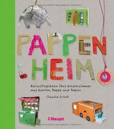 Pappenheim: Recyclingideen fürs Kinderzimmer aus Karton, Pappe und Papier von Claudia Scholl http://www.amazon.de/dp/3258600384/ref=cm_sw_r_pi_dp_oZ4oub0355DDA