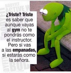 Sadness is knowing that even if you go to the GYM you will get like the instructor but if you go to the empanadas (Meat Pies) you will be just like the lady that makes them. Walmart Funny, 9gag Funny, Funny Fails, Funny Spanish Jokes, Spanish Humor, Funny Animal Quotes, Funny Quotes, Funny Memes, Hilarious Animals