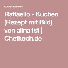 Raffaello - Kuchen (Rezept mit Bild) von alina1st | Chefkoch.de