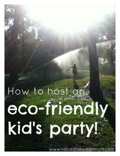 How to host an eco-friendly kid's party!