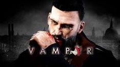 Vampyr Review: The City That Never Sleeps - GameSpot
