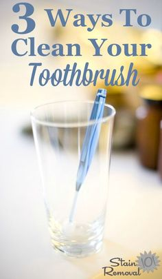 3 ways to clean your toothbrush btw. regular replacements: Soak your toothbrush in either hydrogen perozide or full strength mouthwash or put into boiling water after each use or at least once a week. {on Stain Removal Homemade Cleaning Products, Cleaning Recipes, House Cleaning Tips, Natural Cleaning Products, Spring Cleaning, Cleaning Hacks, Cleaning Supplies, Baking Soda Cleaning, Teeth Cleaning