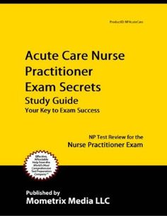 Acute Care Nurse Practitioner Exam Secrets Study Guide: NP Test Review for the Nurse Practitioner Exam:Amazon:Kindle Store