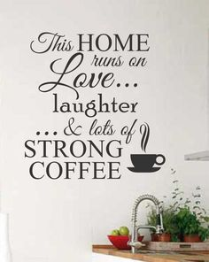 "Self-adhesive Vinyl Wall Lettering Overall size is 22"" x 22"" This Home runs on Love, Laughter and lots of Strong Coffee CHOOSE YOUR COLOR FROM DROP DOWN MENU *For Color reference please see second pic"