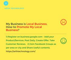 My Business is Local Business, How to Promote My Local Business 1) Register on business.google.com - Add your ProductServices, Post Daily, Create Offer, Take Customer Reviews. 2) Join Facebook Groups as per area or city and Share Useful content. If you wish that this should be managed by an expert team then you can definitely contact Arth Technology for your business promotion on +918200752500 / arthtechnology.com Free Quotes, Best Quotes, Cash Management, Engineering Companies, Join Facebook, Online Advertising, Seo Services, Software Development, Quotations