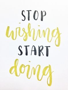 """""""Stop wishing, start doing."""" Brush lettering of motivational quotes every Sunday. Now up on the blog!"""