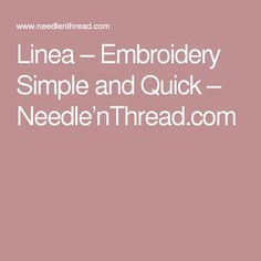 Linea – Embroidery Simple and Quick – Needle'nThread.com