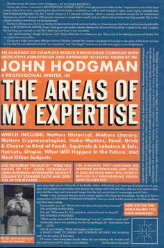 "The Areas of My Expertise by John Hodgman - ""A glorious, hilarious book of fake trivia and faux history perfect for anyone with a taste for dry, absurd, and intelligent humor"" per Ryan Reviews"