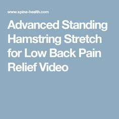 Advanced Standing Hamstring Stretch for Low Back Pain Relief Video