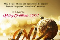 Advance Christmas Wishes and Quotes Greetings 2017. #advanceChristmas #christmaswishes #christmas2017 #christmasinadvance
