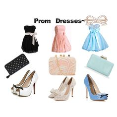 """""""Possible Prom Outfits`"""" by iconicjanela on Polyvore"""