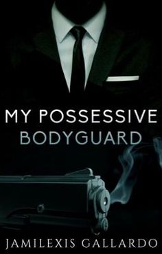 MY POSSESSIVE BODYGUARD [COLLINS #2] NOW PUBLISHED** in 2019 | Thee
