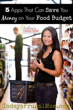 5 Apps That Can Save You Money on Your Food Budget :: TodaysFrugalMom.com