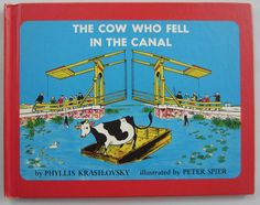 The Cow Who Fell in the Canal ~ Phyllis Krasilovsky, Illust by Peter Spier