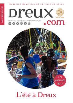 Mensuel d'information de la Ville de Dreux - N° 174 - Juillet / Août 2017 - www.dreux.com