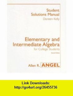 Elementary and Intermediate Algebra for College Students Student Solutions Manual (9780131411234) Doreen Kelly, Allen R. Angel , ISBN-10: 0131411233  , ISBN-13: 978-0131411234 ,  , tutorials , pdf , ebook , torrent , downloads , rapidshare , filesonic , hotfile , megaupload , fileserve