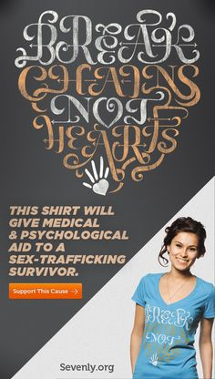 "I'm going to post a new one of these every week. This shirt will help end sex-trafficking. ""Break Chains, Not Hearts!"" Get yours here: http://svnly.org/PinLink"