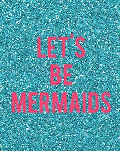 Free printable: let's be mermaids | Creatively Katherine