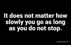 It does not matter how slowly