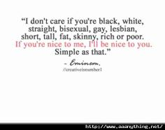 'If your nice to me, I'll be nice to you' Eminem Wise Quotes, Quotable Quotes, Quotes To Live By, Inspirational Quotes, Eminem Quotes, Music Quotes, Word Pictures, Sweet Words, Good Thoughts
