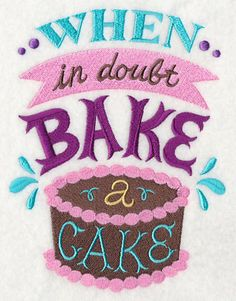 When in Doubt Bake a Cake Embroidered by EmbroideryEverywhere