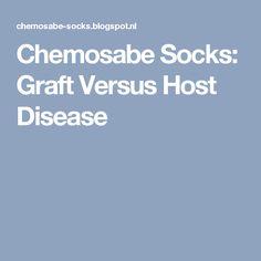 Chemosabe Socks: Graft Versus Host Disease