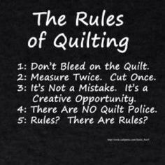 The Rules of Actually, I kind of think the white glove ladies are a sort of quilt police. Quilting Room, Quilting Tips, Quilting Tutorials, Quilting Projects, Modern Quilting, Hand Quilting, Sewing Humor, Quilting Quotes, Sewing Quotes
