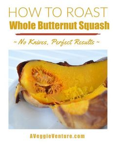 How to Roast a Whole Butternut Squash in the Oven, no knives required, perfect results ♥ AVeggieVenture.com Roast Whole Butternut Squash, Gluten Free Recipes, Vegan Recipes, Chicken Broccoli Casserole, Weight Watchers Meals, Winter Food, Vegetable Recipes, Fall Recipes, Knives