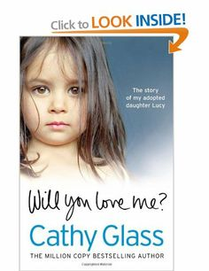 Will You Love Me?: The story of my adopted daughter Lucy: Amazon.co.uk: Cathy Glass: Books