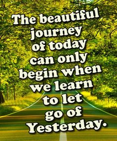 THE BEAUTIFUL JOURNEY OF TODAY!  Friendship Quotes, Life Quotes, Wisdom Quotes, Fashion, Pets, Tattoos, Historical Places.