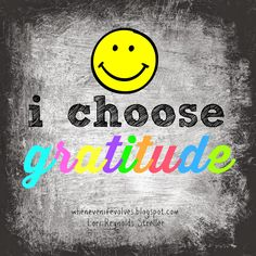 "When ""Even If "" Evolves...: I Choose Gratitude"