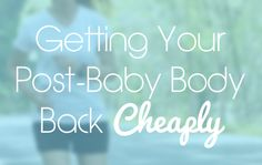 The following two tabs change content below.BioLatest Posts Latest posts by (see all) Getting Your Post-Baby Body Back Cheaply -...