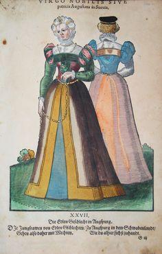 Hans Weigel - AUGSBURG: Virgo Patricia Augustana in Suevia. Ein Tochter oder Jungfraw vom Geschlecht in Augspurg  1577 http://www.pahor.de/data/product-list/53473.jpg