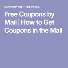 Manufacturer Coupons Mail >> 20 Best Coupons By Mail Images