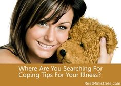 TIRED OF TYPICAL ILLNESS COPING TIPS? When we are ill there is no shortage of coping tips, but how many actually help? How many baths can you take and cups of tea can you drink before you are left searching for more because you still feel empty inside?