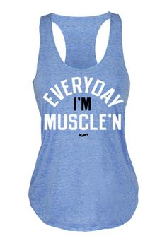 Everyday I'm Muscle'N blue workout tank