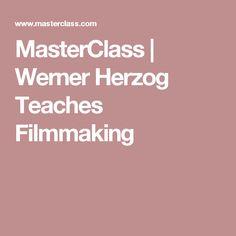 MasterClass | Werner Herzog Teaches Filmmaking