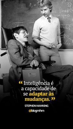 Frase motivacional de Stephen Hawking sobre inteligência e adaptação. Motivational Phrases, Inspirational Quotes, Stephen Hawking Quotes, Dna, Words Quotes, Sayings, Einstein Quotes, Always Learning, Some Words
